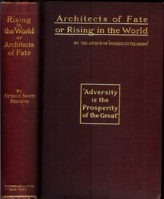 RISING IN THE WORLD, or, Architects of Fate: A Book Designed to Inspire Youth to Character...