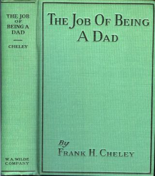 THE JOB OF BEING A DAD. Frank H. Cheley