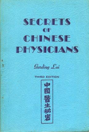 SECRETS OF CHINESE PHYSICIANS. Garding Lui