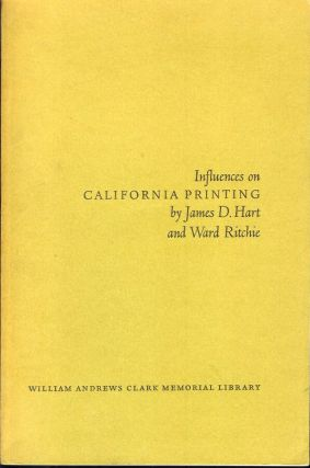 Influences on California Printing. Papers read at a Clark Library Seminar April 11, 1970. With an...