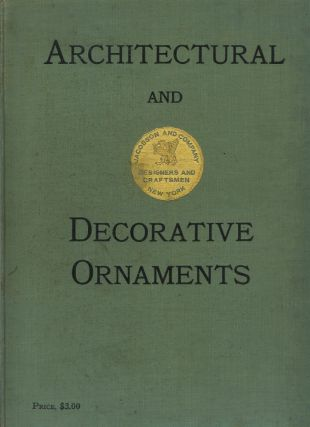 THE GENERAL CATALOGUE OF JACOBSEN & CO. (Cover title: Architecure and Decorative Ornaments)....
