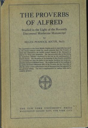 THE PROVERBS OF ALFRED: Studied in the Light of the Recently Discovered Maidstone Manuscript....