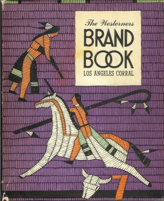 THE WESTERNERS BRAND BOOK, LOS ANGELES CORRAL, BOOK Number 7. W. W. Robinson