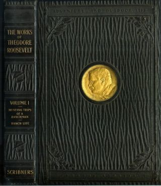 THE WORKS OF THEODORE ROOSEVELT. National Edition