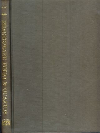 SHAKESPEARE FOLIOS AND QUARTOS: A Study in the Bibliography of Shakespeare's Plays, 1594-1685....