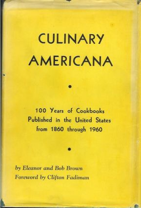 CULINARY AMERICANA: Cookbooks Published in the Cities and Towns of the United States of America...