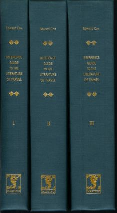 A REFERENCE GUIDE TO THE LITERATURE OF TRAVEL: Including Voyages, Geographical Descriptions,...