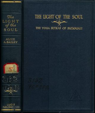 THE LIGHT OF THE SOUL Its Science and Effect: A Paraphrase of the Yoga Sutras of Patanjali with...