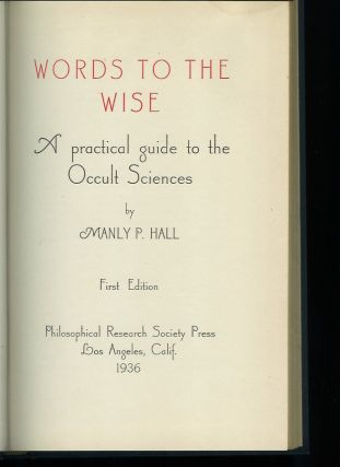 WORDS TO THE WISE: A Practical Guide to the Occult Sciences.