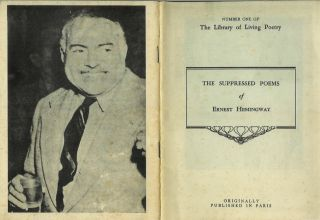 THE SUPPRESSED POEMS OF ERNEST HEMINGWAY. Number One of the Library of Living Poetry. Originally...
