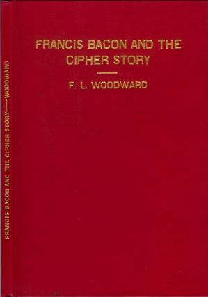 FRANCIS BACON AND THE CIPHER STORY. F. L. Woodward