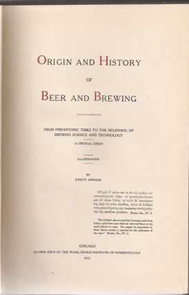 ORIGIN AND HISTORY OF BEER AND BREWING: From Prehistoric Times to the Beginning of Brewing Science and Technology.
