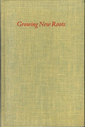 GROWING NEW ROOTS: An Essay with Fourteen Wood Engravings. Book Club of California, Clare Leighton
