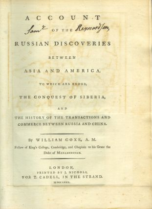 AN ACCOUNT OF THE RUSSIAN DISCOVERIES BETWEEN ASIA AND AMERICA: To which are added the conquest of Siberia, and the history of the transactions and commerce between Russia and China . . .