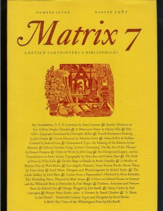 MATRIX 7: A Review for Printers and Bibliophiles. Number Seven, Winter 1987. John and Rosalind...