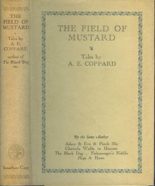 THE FIELD OF MUSTARD: Tales by A. E. Coppard. A. E. Coppard