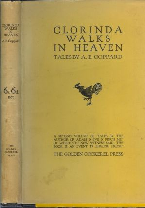 CLORINDA WALKS IN HEAVEN: Tales by A. E. Coppard. A. E. Coppard