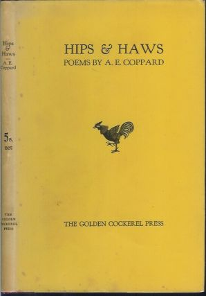 HIPS AND HAWS: Poems by A. E. Coppard. A. E. Coppard