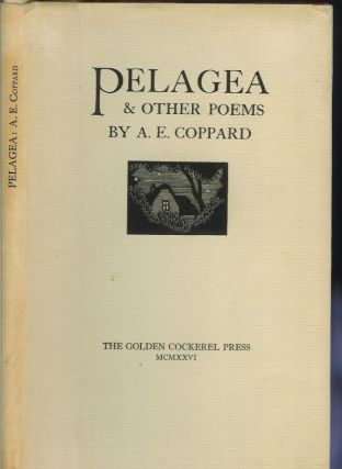 PELAGEA & Other Poems. A. E. Coppard