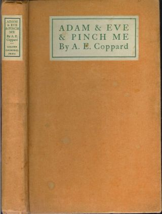 ADAM AND EVE AND PINCH ME: Tales by A. E. Coppard.