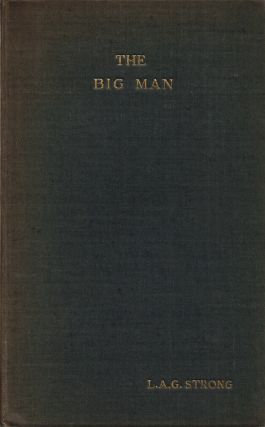 THE BIG MAN. Being No. 6 of the Furnivall Books. L. A. G. Strong, A. E. Coppard