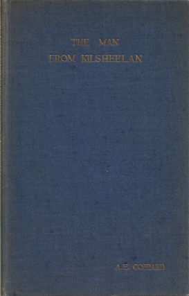 THE MAN FROM KILSHEELAN: A Tale by A. E. Coppard with a Woodcut by Robert Gibbings and a Foreword...