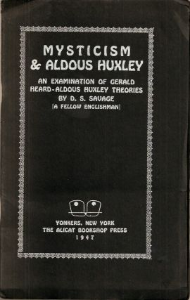 MYSTICISM AND ALDOUS HUXLEY: An Examination of Gerald Heard-Aldous Huxley Theories. D. S. Savage