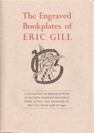 THE ENGRAVED BOOKPLATES OF ERIC GILL, 1908-1940. Eric Gill, wih Christopher Skelton, Michael...