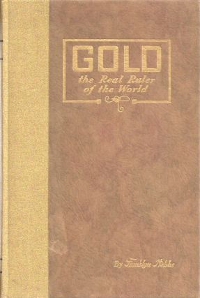 GOLD: THE REAL RULER OF THE WORLD. Franklyn Hobbs