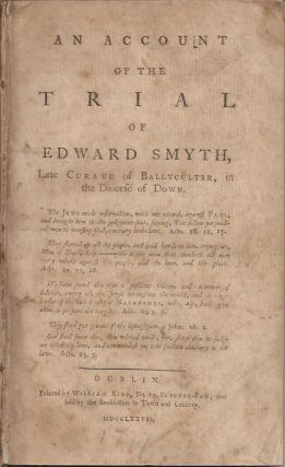 THE TRIAL OF EDWARD SMYTH Late Curate of Ballyculter, in the Diocese of Down. Edward Smyth