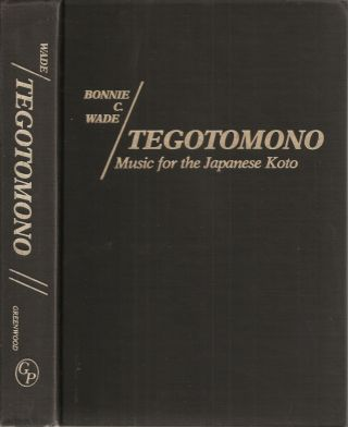TEGOTOMONO: Music for the Japanese Koto. (Contributions in Intercultural and Comparative Studies...