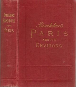 PARIS AND ENVIRONS with Routes from London to Paris. Handbook for Travellers. Karl Baedeker