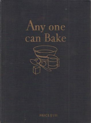 ANY ONE CAN BAKE. Educational Department of the Royal Baking Powder C