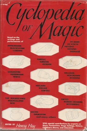 CYCLOPEDIA OF MAGIC: Based on the Writings and Performances by Annemann, Blackstone, Cardini, de...