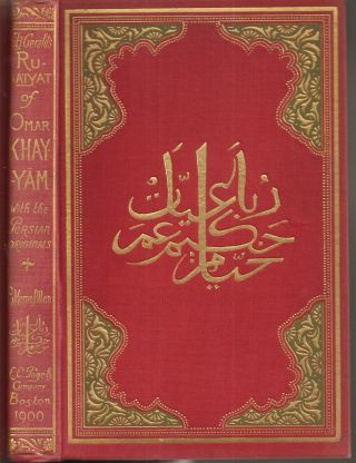 Edward Fitzgerald's Rubaiyat of Omar Khayyam with Their Original Persian Sources Collated from...