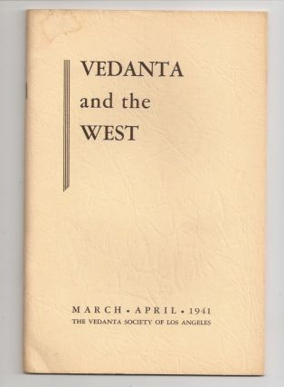 VEDANTA AND THE WEST. Volume 4, Number 2, March - April (1941. Swami Prabhavananda Maud Alice...
