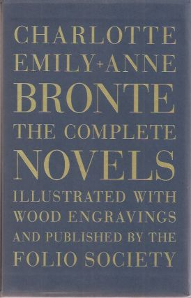 THE COMPLETE NOVELS OF CHARLOTTE, EMILY, AND ANNE BRONTE: Jane Eyre; Wuthering Heights; Villette; Shirley; The Professor; The Tenant of Wildfell Hall; Agnes Grey.