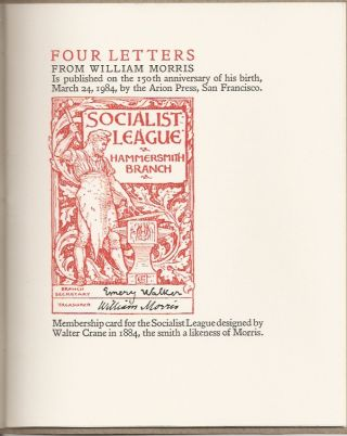 FOUR LETTERS FROM WILLIAM MORRIS Is published on the 150th anniversary of his birth, March 24, 1984, by the Arion Press, San Francisco.