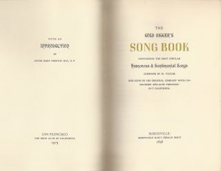 THE GOLD DIGGER'S SONG BOOK: Containing the Most Popular Humorous & Sentimental Songs Composed by M. Taylor and Sung by His Original Company with nbounded Applause throughout California.