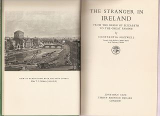 THE STRANGER IN IRELAND: From the Reign of Elizabeth to the Great Famine.